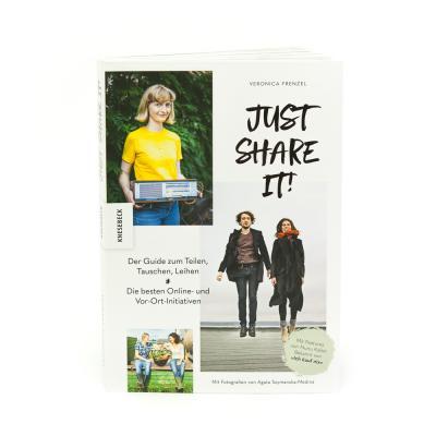 Just share it! - Der Guide zum Teilen, Tauschen, Leihen